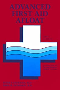 Advanced First Aid Afloat by Peter F., M.D. Eastman and John M. Levinson