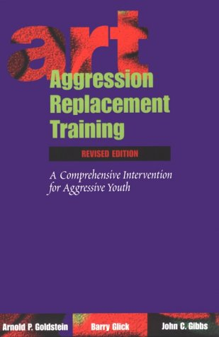 Aggression Replacement Training: A Comprehensive Intervention for Aggressive Youth