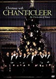 Christmas with Chanticleer - An Orchestra of Voices