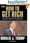 How to Get Rich: The Secrets of Busin...