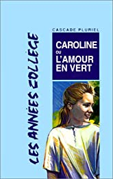 Caroline ou l'amour en vert