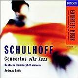Schulhoff: Concertos Alla