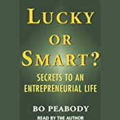 Lucky or Smart?: Secrets to an Entrepreneurial Life | [Bo Peabody]