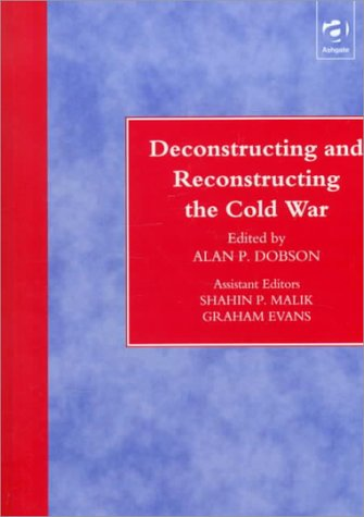 Deconstructing and Reconstructing the Cold War
