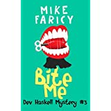 Bite Me (Dev Haskell - Private Investigator, Book 3) ~ Mike Faricy