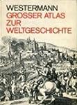 Westermann Gro�er Atlas zur Weltgesch...