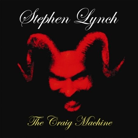 Stephen Lynch - The Craig Machine - Zortam Music