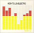 HIGH TO LOW ELECTRO(��������)(DVD��)(�߸ˤ��ꡣ)