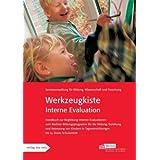 Werkzeugkiste Interne Evaluation: Handbuch zur Begleitung interner Evaluationen zum Berliner Bildungsprogramm...