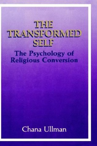 The Transformed Self: The Psychology of Religious Conversion (Emotions, Personality, and Psychotherapy)
