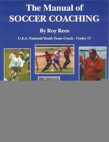 The Manual of Soccer Coaching, Roy Rees
