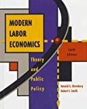 Modern labor economics:theory and public policy