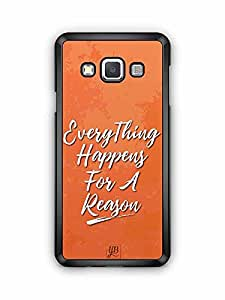 YuBingo Everything Happens For A Reason Designer Mobile Case Back Cover for Samsung Galaxy A3