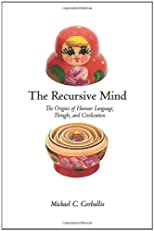 The Recursive Mind: The Origins of Human Thought, Language, and Civilization