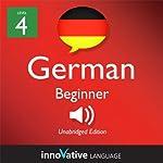 Learn German - Level 4: Beginner German, Volume 1: Lessons 1-25: Beginner German #3 |  Innovative Language Learning