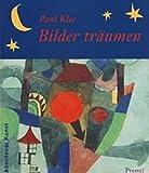 Paul Klee: Bilder träumen
