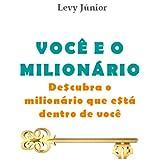 Você e o Milionário - Descubra o milionário que está dentro de você