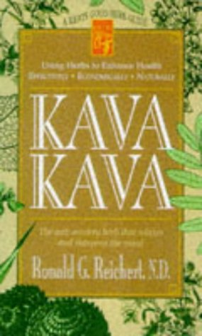 Kava Kava: The Anti-Anxiety Herb That Relaxes and Sharpens the Mind (Keats Good Herb Guide)