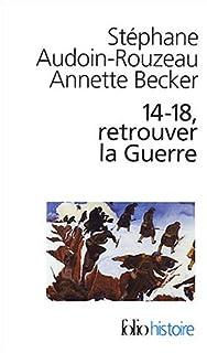 14-18, retrouver la Guerre, Audoin-Rouzeau, Stéphane