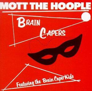 Mott The Hoople - Brain Capers - Zortam Music