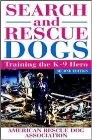 Search And Rescue Dogs: Training The K-9 Hero,2Nd Edition By American Rescue Dog Association (Arda)