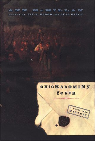 Chickahominy Fever (Civil War Mystery), Ann  McMillan
