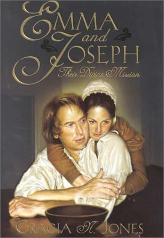 Emma and Joseph: Their Divine Mission, GRACIA N. JONES