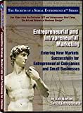 Entrepreneurial and Intrapreneurial Marketing: Entering New Markets Successfully for Entrepreneurial Companies and Small Businesses