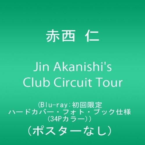 Jin Akanishi's Club Circuit Tour (Blu-ray:初回限定ハードカバー・フォト・ブック仕様(34Pカラー))(ポスターなし)