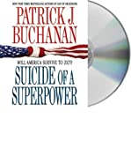 img - for [ SUICIDE OF A SUPERPOWER: WILL AMERICA SURVIVE TO 2025? - GREENLIGHT ] By Buchanan, Patrick J ( Author) 2011 [ Compact Disc ] book / textbook / text book