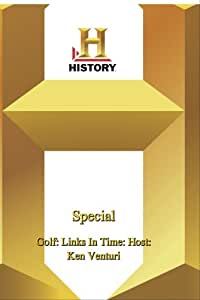 History -   Special : Golf: Links In Time: Host: Ken Venturi