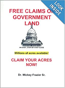free claims on government land claim your acres now dr