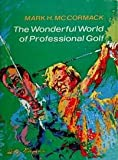 The wonderful world of professional golf (0689105509) by McCormack, Mark H