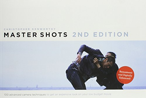 Download Master Shots Vol 1, 2nd edition: 100 Advanced Camera Techniques to Get An Expensive Look on your Low Budget Movie