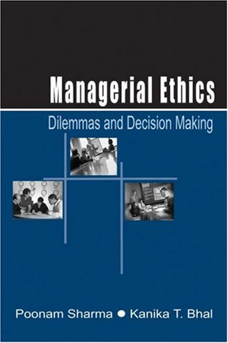 Managerial Ethics: Dilemmas and Decision Making