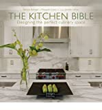 img - for Designing the Perfect Culinary Space The Kitchen Bible (Hardback) - Common book / textbook / text book