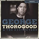 The Best of George Thorogood & the Destroyers: 10 Best Series