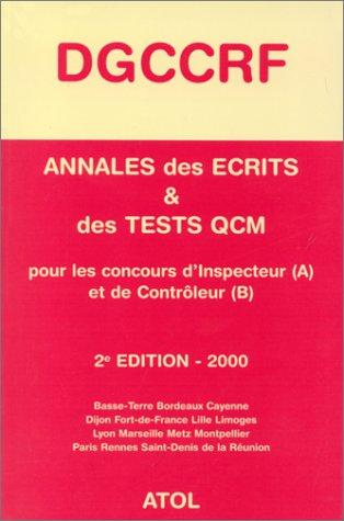 ANNALES DES ECRITS ET DES TESTS QCM CONCOURS DGCCRF. Edition 2000