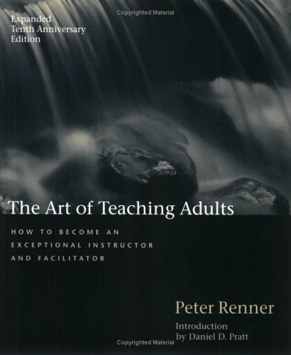 The Art of Teaching Adults: How to Become an Exceptional...