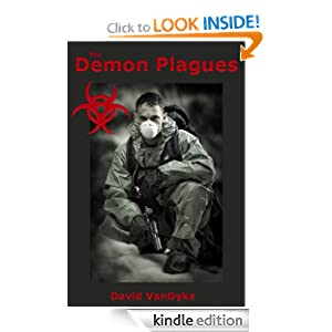 Free Kindle Book: The Demon Plagues (Plague Wars Volume 2), by David VanDyke. Publication Date: August 19, 2012