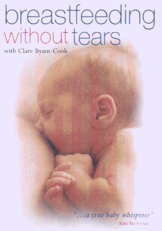Breast Feeding Without Tears With Clare Byam-Cook [DVD]