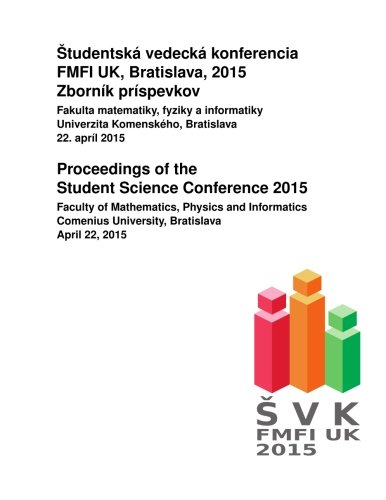 Proceedings of the Student Science Conference 2015: Faculty of Mathematics, Physics and Informatics, Comenius University
