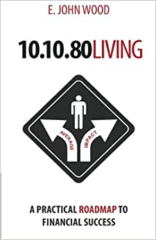10/10/80 Living: A Practical Roadmap To Financial Success