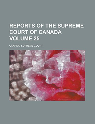 Reports of the Supreme Court of Canada Volume 25