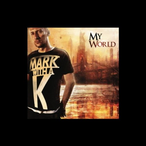 Mark With A K-My World-CD-FLAC-2009-HBFD Download
