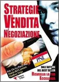 Strategie di vendita e negoziazione: Eric De La Parra Paz