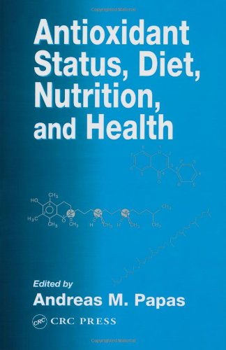 Antioxidant Status, Diet, Nutrition, And Health (Contemporary Food Science)