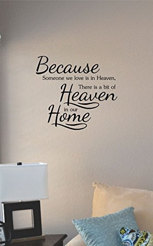 Because Someone We Love Is In Heaven, There Is A Bit Of Heaven In Our Home Vinyl Wall Art Decal Sticker front-641293