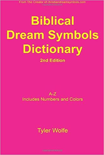 Biblical Dream Symbols Dictionary 2nd Edition written by Tyler Wolfe