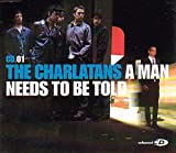 The Charlatans A Man Needs to Be Told [7